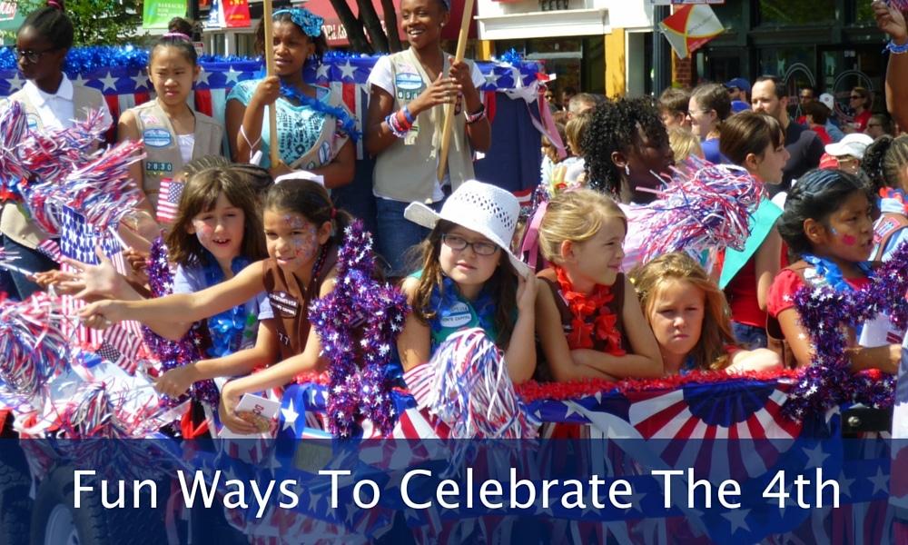 Fun Ways To Celebrate The 4th