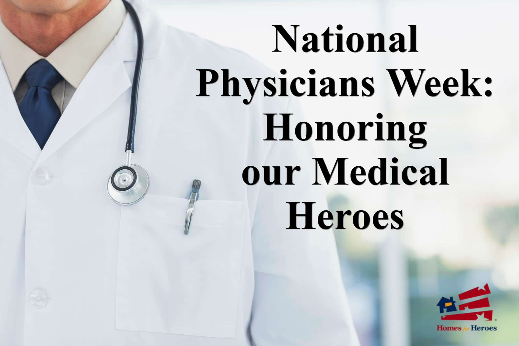 National Physicians Week - Honoring our Medical Heroes