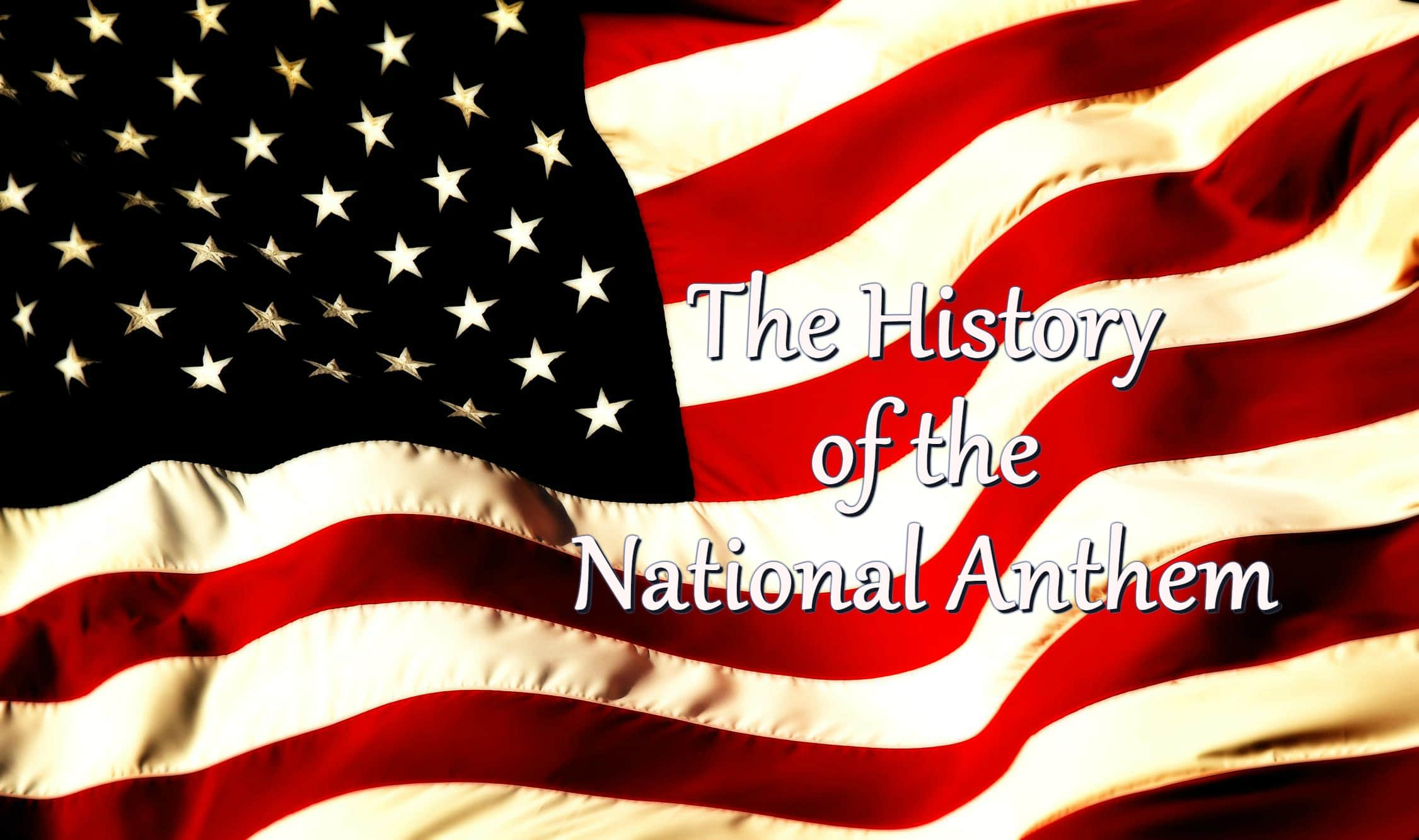 The History of the National Anthem