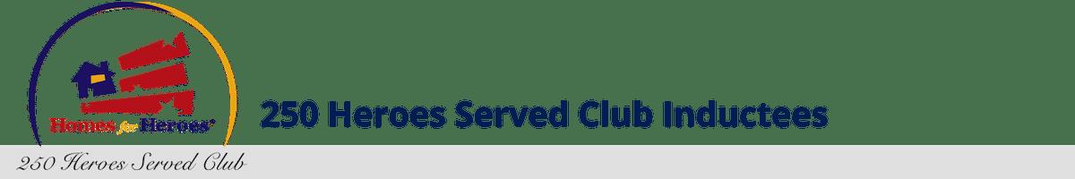 250 Heroes Served Club Inductees