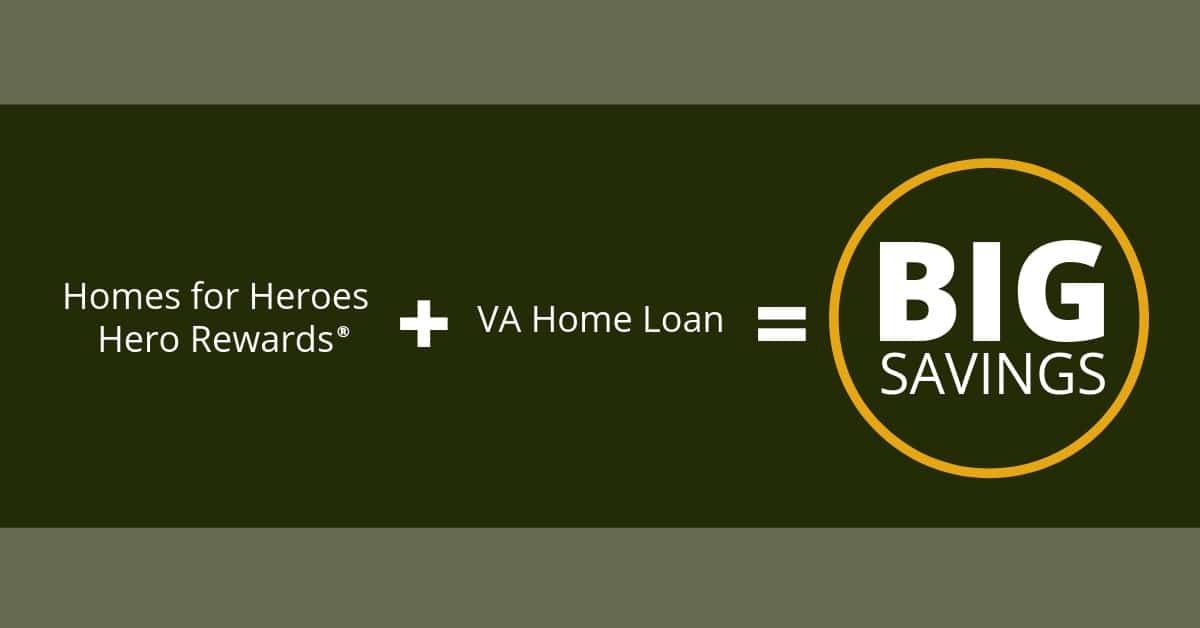 Military Discounts on Homes-Homes for Heroes VA Loan Hero Rewards Savings